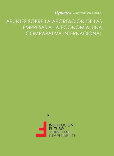 Apuntes sobre la aportación de las empresas a la economía. Una comparativa internacional  Apuntes de Institución Futuro 001