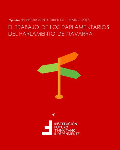 El trabajo de los parlamentarios del Parlamento de Navarra  Apuntes de Institución Futuro 005