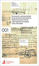 Innovación y productividad en la economía de Navarra. Posicionamiento frente a las regiones europeas más avanzadas  Autores: Cristina Berechet, Emilio Huerta, Fernando San Miguel