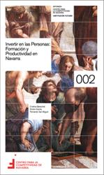 Invertir en las personas: formación y productividad en Navarra  Autores: Cristina Berechet, Emilio Huerta, Fernando San Miguel