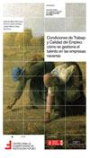 Condiciones de Trabajo y Calidad del Empleo: cómo se gestiona el talento en las empresas navarras  Autores: Alberto Bayo, Emilio Huerta y Javier Merino