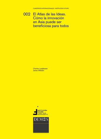 El Atlas de las ideas: cómo la innovación puede ser beneficiosa para todos  Publicado por Institución Futuro en colaboración con Demos