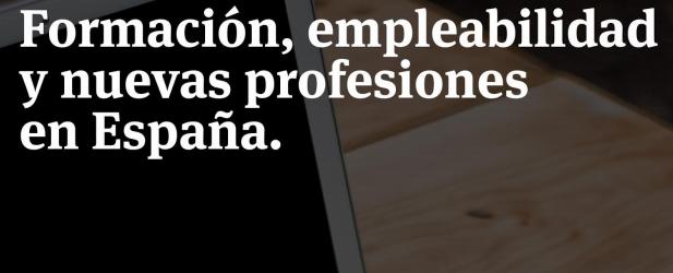 Formacion, empleabilidad y nuevas profesiones en España