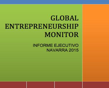 Global Entrepreneurship Monitor (GEM) Informe Ejecutivo Navarra 2015