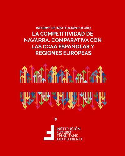 La competitividad de Navarra. Comparativa con las CCAA españolas y regiones europeas  El informe analizado las fortalezas y debilidades de la competitividad de la Comunidad Foral