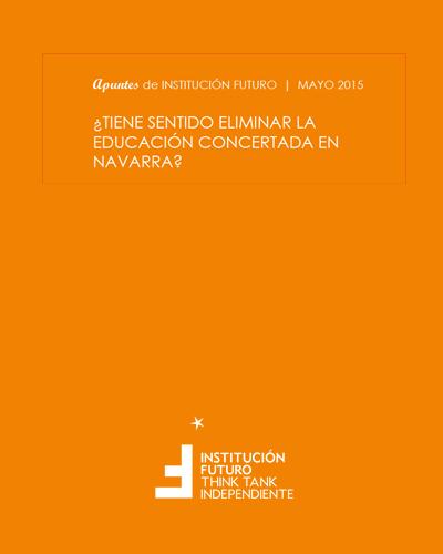 ¿Tiene sentido eliminar la educación concertada en Navarra?  Apuntes de Institución Futuro 006