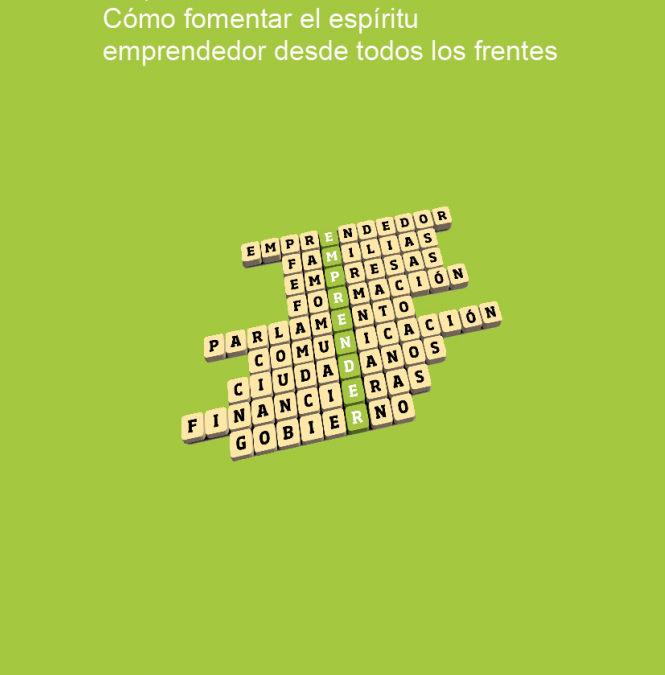Emprendimiento 360º. Cómo fomentar el espíritu emprendedor desde todos los frentes  Existen varias propuestas a nivel nacional como local, en Navarra, sobre emprendimiento
