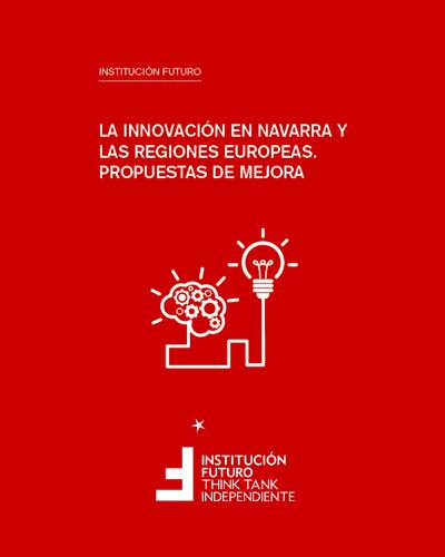 La innovación en Navarra y regiones europeas. Propuestas de mejora