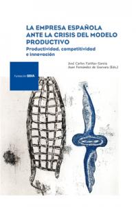 La empresa española ante la crisis del sistema productivo: productividad, competitividad e innovación