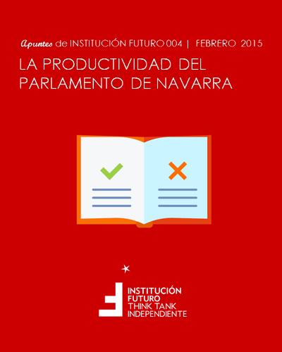 La productividad del Parlamento de Navarra  Apuntes de Institución Futuro 004