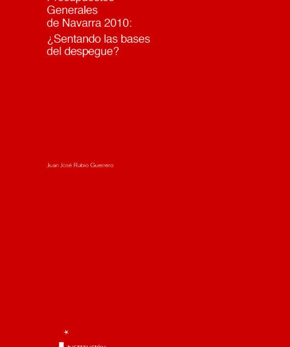 Comentario a los Presupuestos Generales de Navarra del año 2010  Autor: Juan José Rubio. Catedrático de Hacienda Pública y exdirector del Instituto de Estudios Fiscales