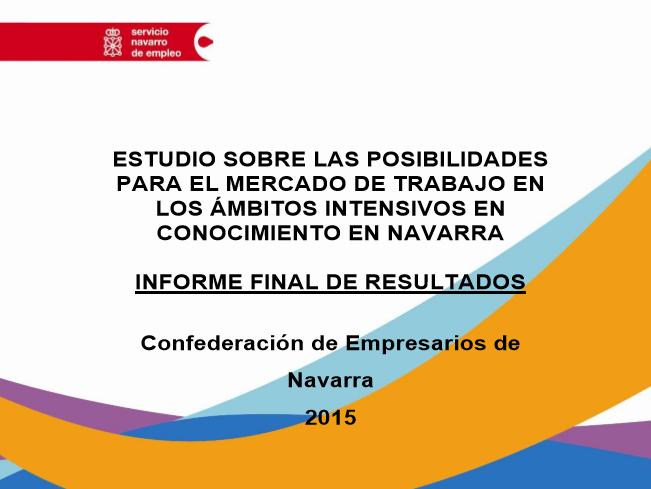 Estudio sobre las posibilidades para el mercado de trabajo en los ámbitos intensivos en conocimiento en Navarra