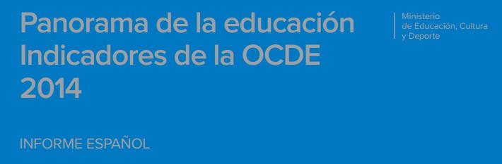 Panorama de la educación. Indicadores de la OCDE 2014. Informe español