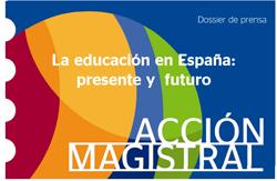 La educación en España: presente y futuro. Acción Magistral