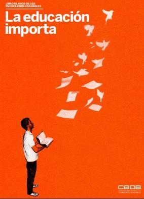 La educación importa: Libro blanco de los empresarios españoles