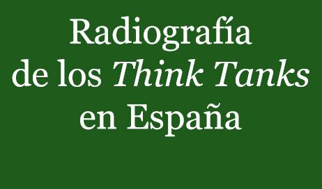 Radiografía de los Think Tanks en España