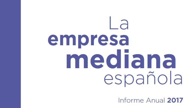 La empresa mediana española. Informe anual 2017