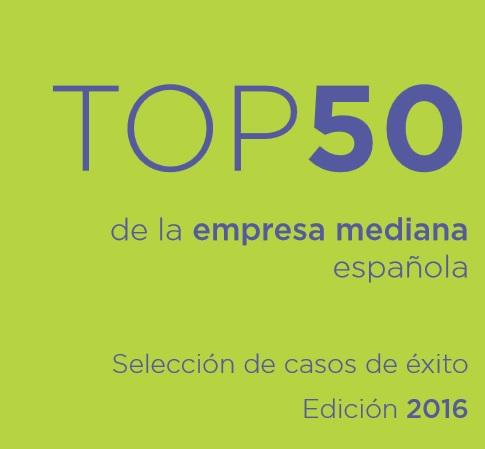 Top 50 de la empresa mediana española. Selección de casos de éxito 2016