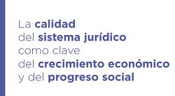 La calidad del sistema jurídico como clave del crecimiento económico y del progreso social