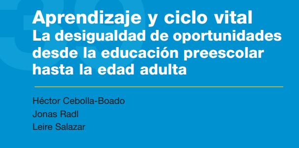 Aprendizaje y ciclo vital. La desigualdad de oportunidades desde la educación preescolar hasta la edad adulta