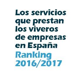 Los servicios que prestan los viveros de empresas en España. Ranking 2016/2017