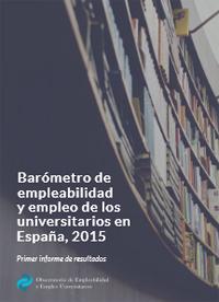 Barómetro de  empleabilidad y empleo de los universitarios en España, 2015