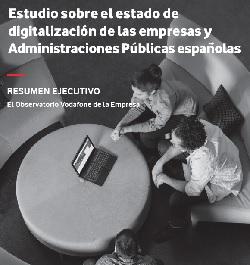 Estudio sobre el estado de digitalización de las empresas y Administraciones Públicas españolas