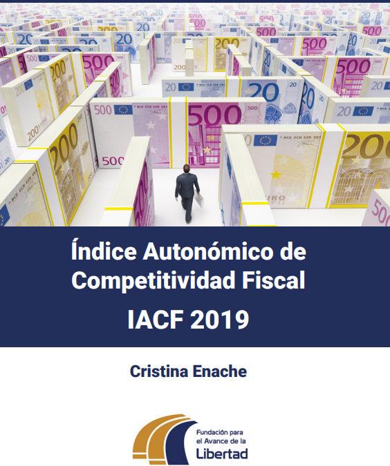 Índice Autonómico de Competitividad Fiscal IACF 2019  Fundación para el Avance de la Libertad. Cristina Enache