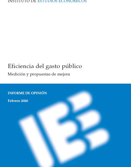 Eficiencia del gasto público. Medición y propuestas de mejora  Instituto de Estudios Económicos