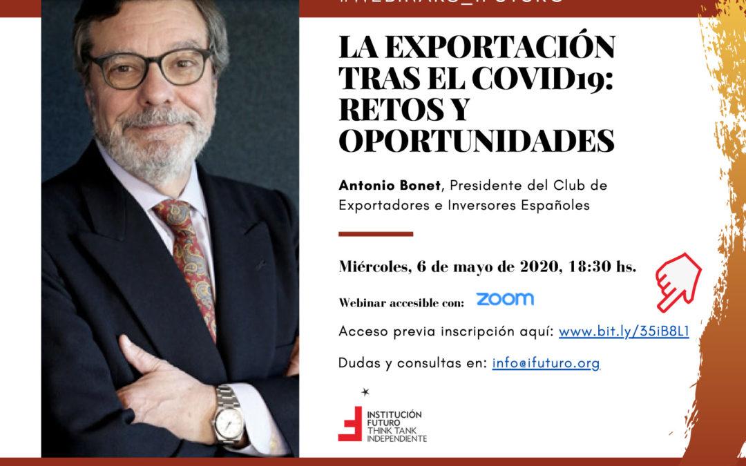 """Webinar con Antonio Bonet: """"La exportación tras el COVID-19: retos y oportunidades""""  Miércoles, 6 de mayo, a las 18,30 hs a través de la plataforma Zoom."""