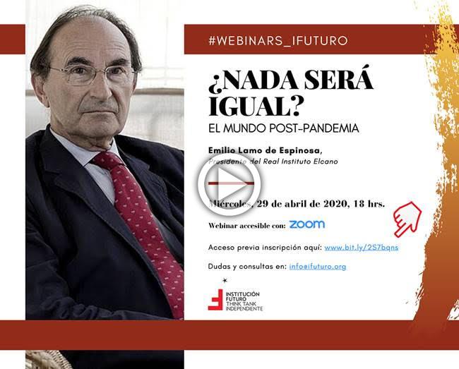 """Vídeo Webinar Emilio Lamo de Espinosa: """"¿Nada será igual? El mundo post-pandemia""""  Presidente del Real Instituto Elcano"""