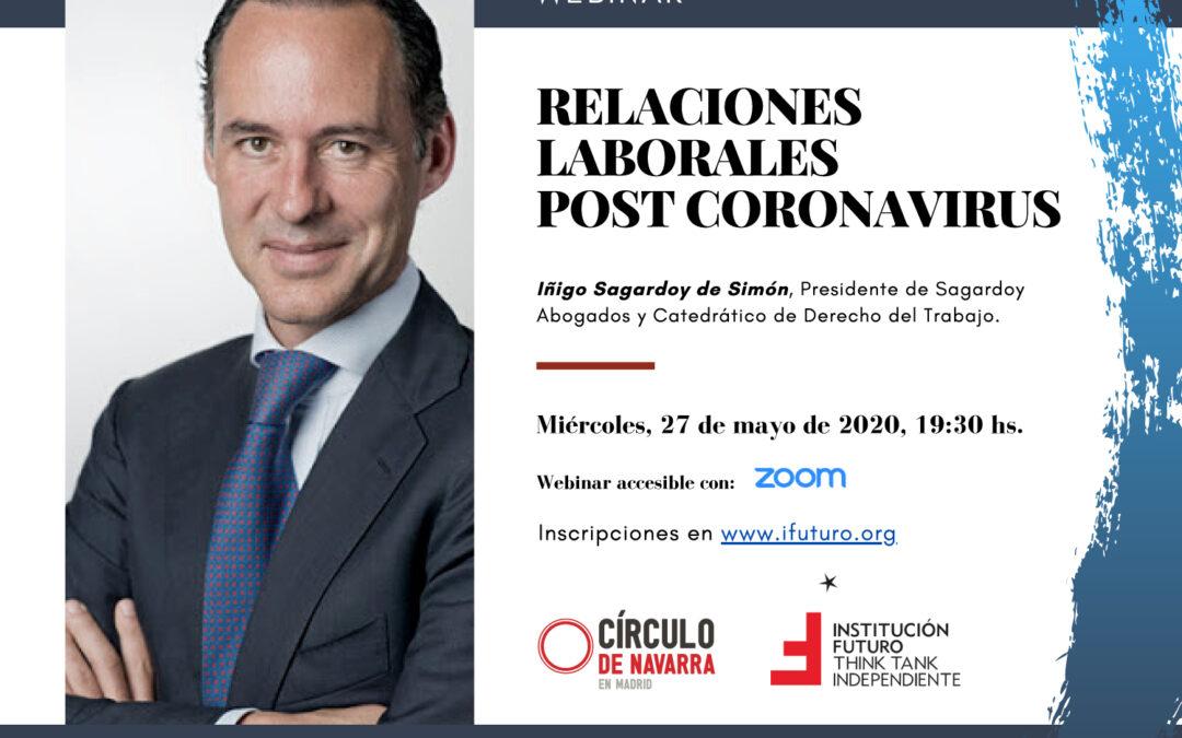 """Webinar con Íñigo Sagardoy: """"Relaciones laborales post coronavirus""""  Íñigo Sagardoy, Presidente de Sagardoy Abogados y Catedrático de Derecho del Trabajo"""