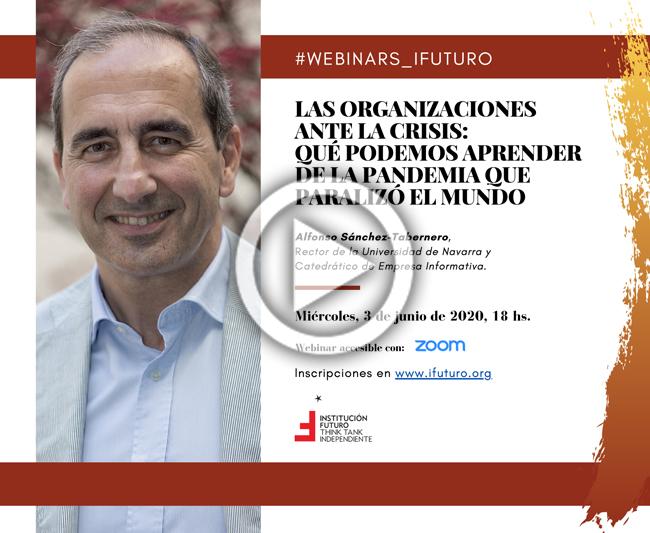 """Vídeo Webinar con Alfonso Sánchez-Tabernero: """"Las organizaciones ante la crisis: qué podemos aprender de la pandemia que paralizó el mundo""""  Rector de la Universidad de Navarra y Catedrático de Empresa Informativa"""
