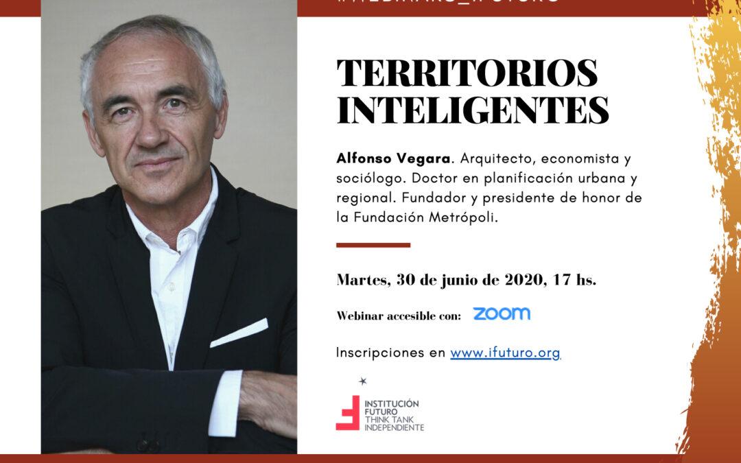 """Webinar con Alfonso Vegara: """"Territorios inteligentes""""  Martes, 30 de junio, 17 hs, vía Zoom"""