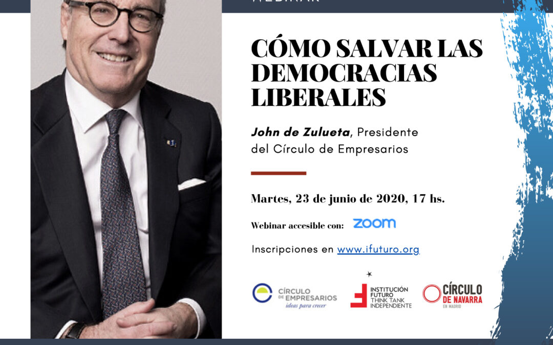"""Webinar con John de Zulueta: """"Cómo salvar las democracias liberales""""  John de Zulueta, Presidente del Círculo de Empresarios"""