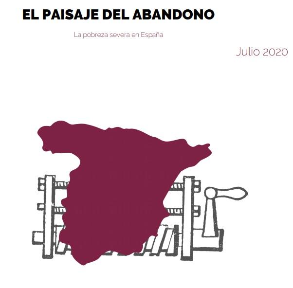 El paisaje del abandono. La pobreza severa en España