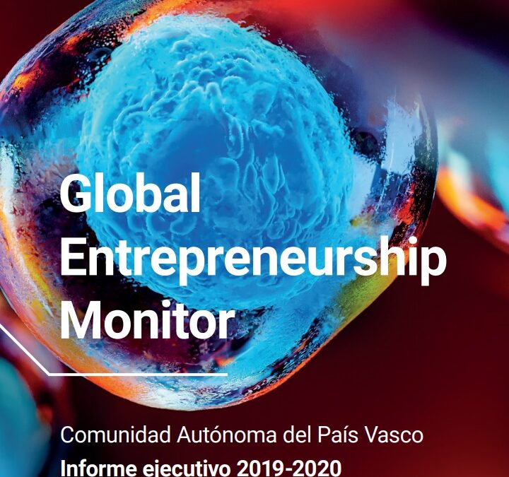 Global Entrepreneurship Monitor. Comunidad Autónoma del País Vasco 2019-2020  GEM