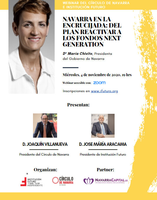 """Webinar con María Chivite: """"Navarra en la encrucijada: del Plan reactivar a los fondos Next Generation""""  María Chivite, presidenta del Gobierno de Navarra"""