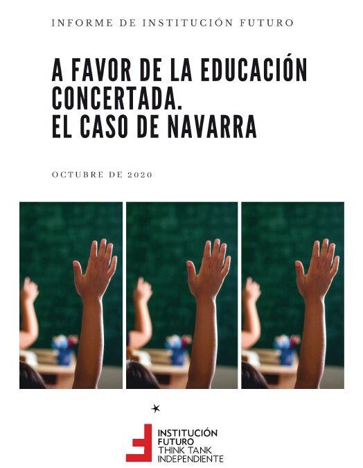 A favor de la educación concertada. El caso de Navarra  Informe presentado el 26 de octubre de 2020