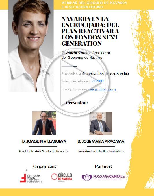 """Vídeo del Webinar con María Chivite: """"Navarra en la encrucijada: del Plan reactivar a los fondos Next Generation""""  María Chivite, presidenta del Gobierno de Navarra"""