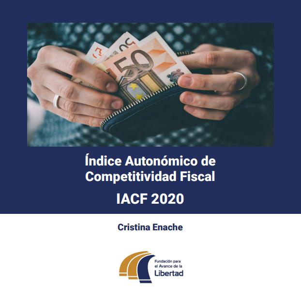 Índice Autonómico de Competitividad Fiscal. IACF 2020  Fundación para el Avance de la Libertad