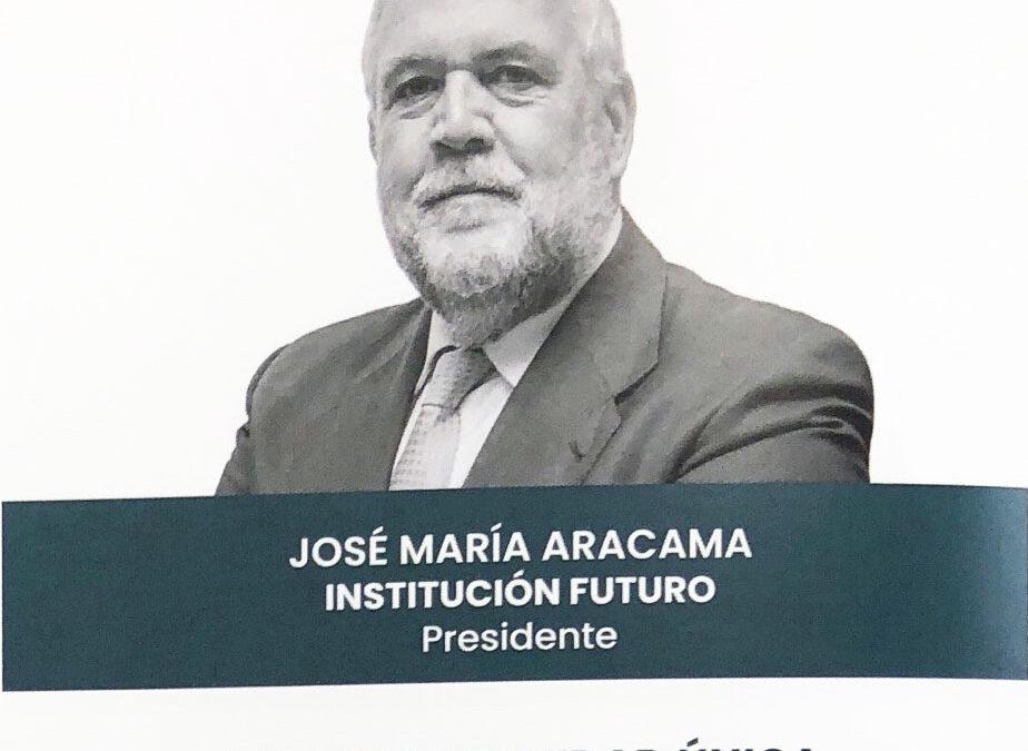 Una oportunidad única, en la que nos jugamos todo  José María Aracama, presidente de Institución Futuro | Anuario 2020 de Navarra Capital