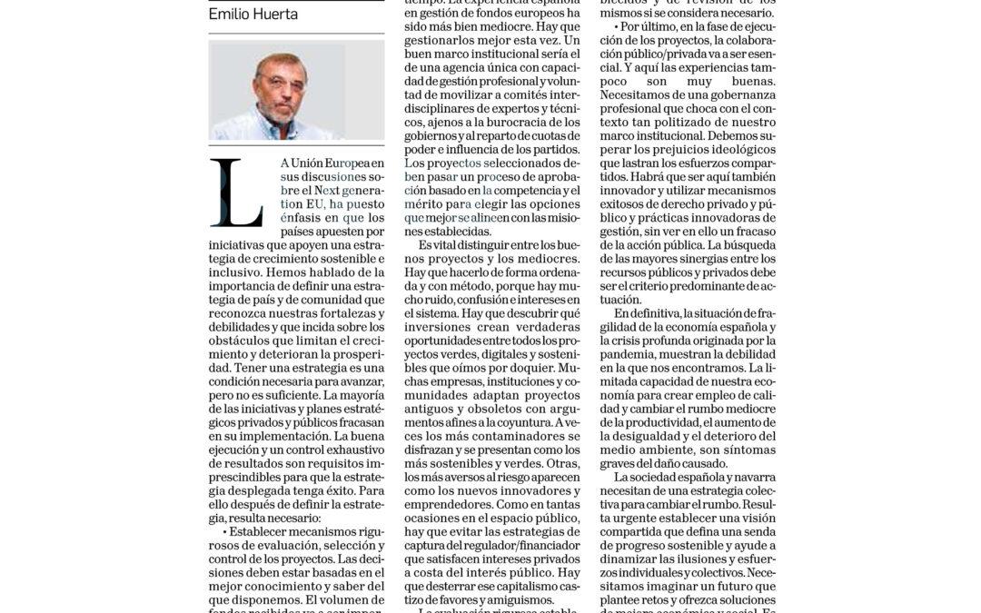 Fondos Europeos: la ejecución de los proyectos es clave  Emilio Huerta, Catedrático de la Universidad Pública de Navarra (UPNA)  |  Diario de Navarra