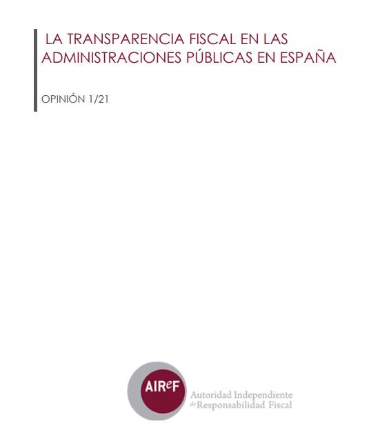 La Transparencia Fiscal en las Administraciones Públicas en España  AIReF