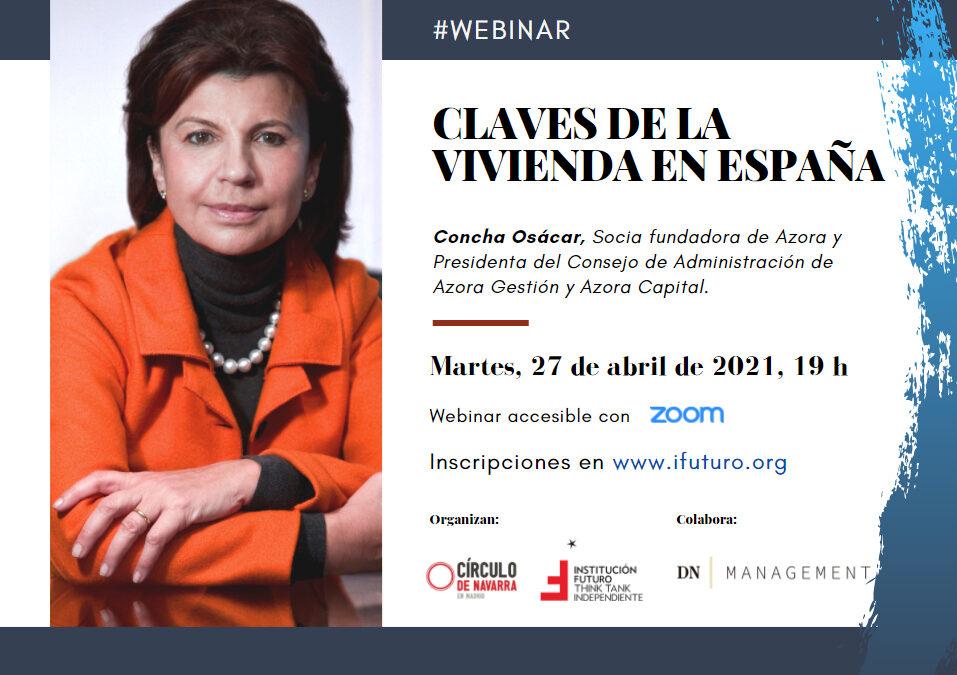 """Webinar con Concha Osácar: """"Claves de la vivienda en España""""  Martes, 27 de abril, a las 19 hrs."""