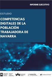 Competencias digitales de la población trabajadora en Navarra  Colegio Oficial de Ingenieros Industriales de Navarra y Fundación Industrial Navarra