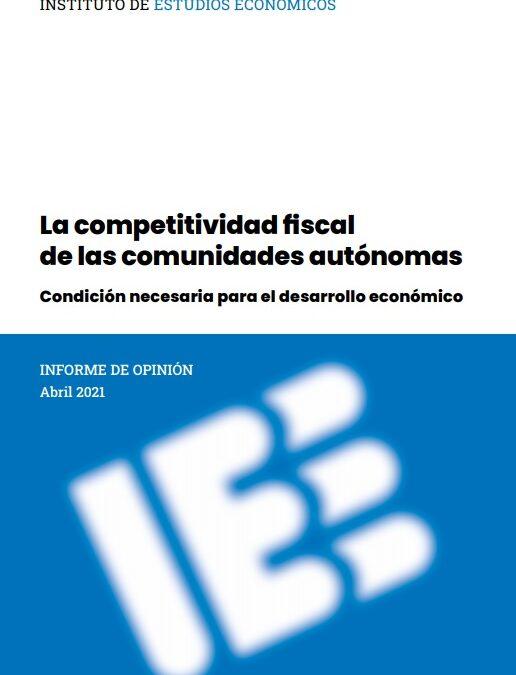 La competitividad fiscal de las comunidades autónomas  Instituto de Estudios Económicos (IEE)