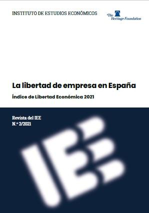 La libertad de empresa en España. Índice de Libertad Económica 2021  Instituto de Estudios Económicos (IEE)