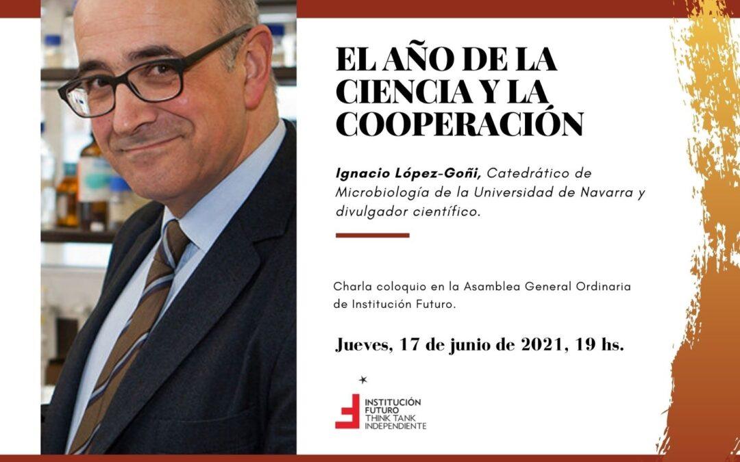 """Encuentro con Ignacio López-Goñi: """"El año de la ciencia y la cooperación""""  Celebrado el 17 de junio de 2021"""