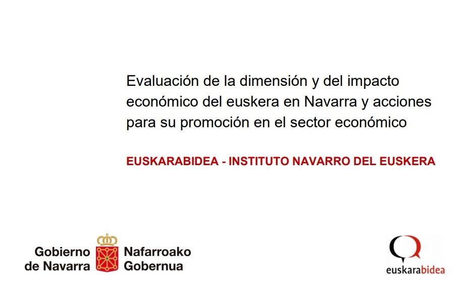 Evaluación de la dimensión y del impacto económico del euskera en Navarra y acciones para su promoción en el sector económico (2019)  Euskarabidea